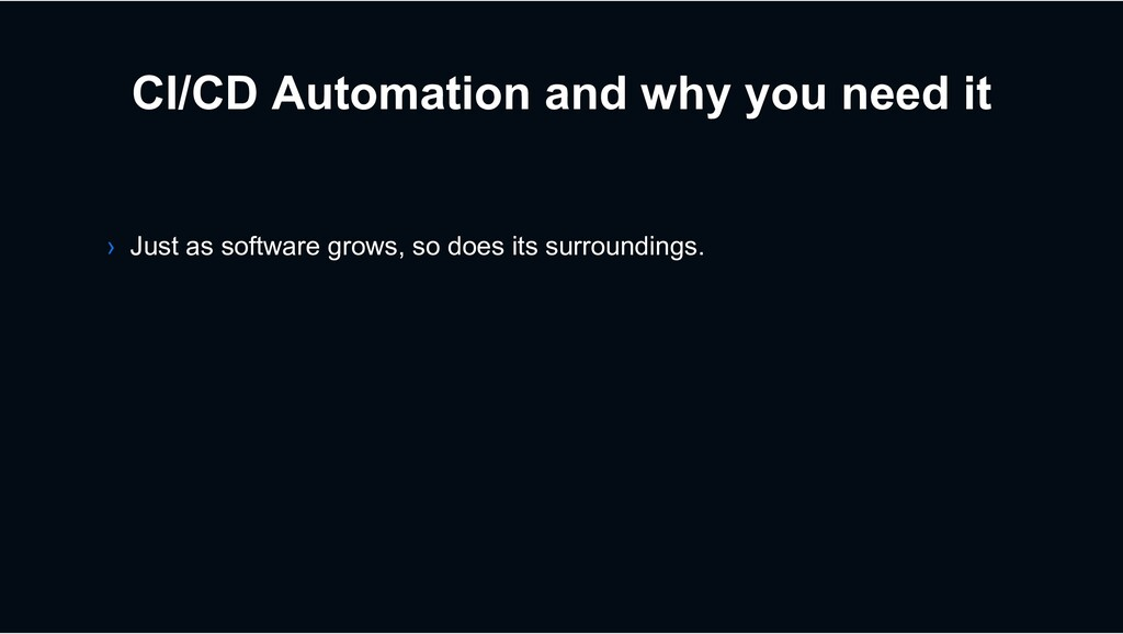 CI/CD Automation and why you need it › Just as ...
