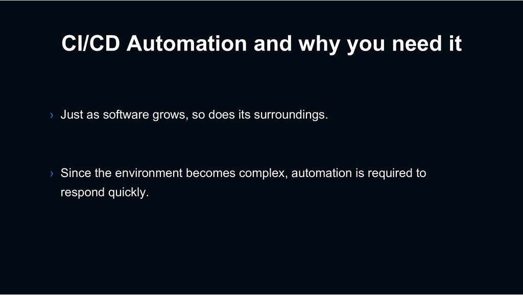 CI/CD Automation and why you need it › Since th...