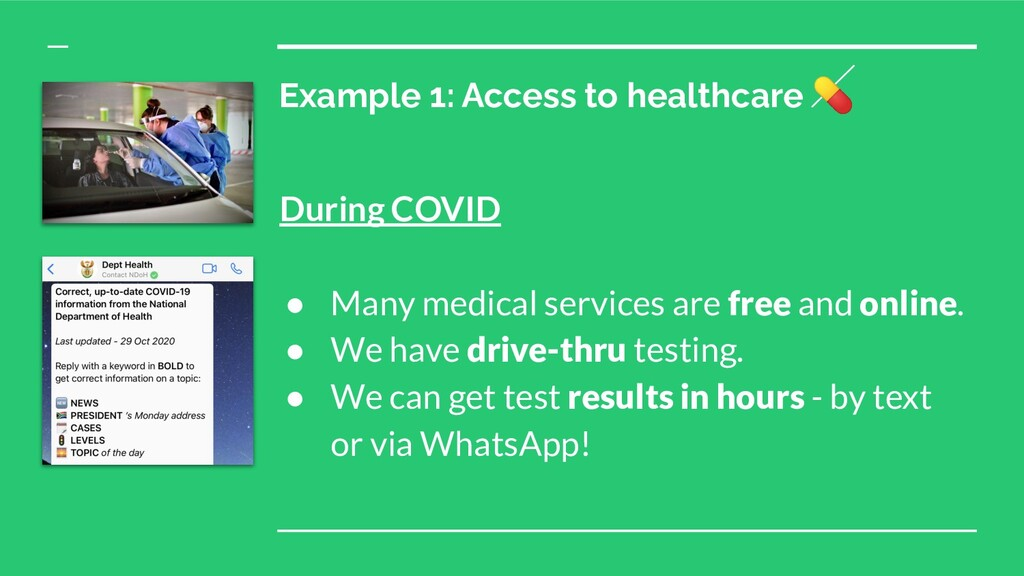 During COVID ● Many medical services are free a...