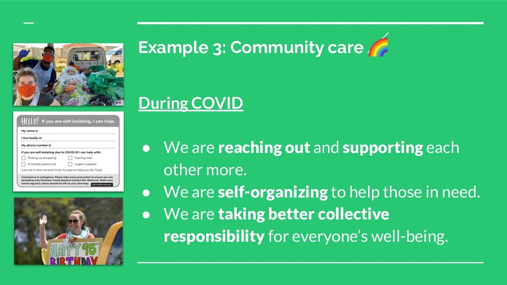 Example 3: Community care  During COVID ● We ar...