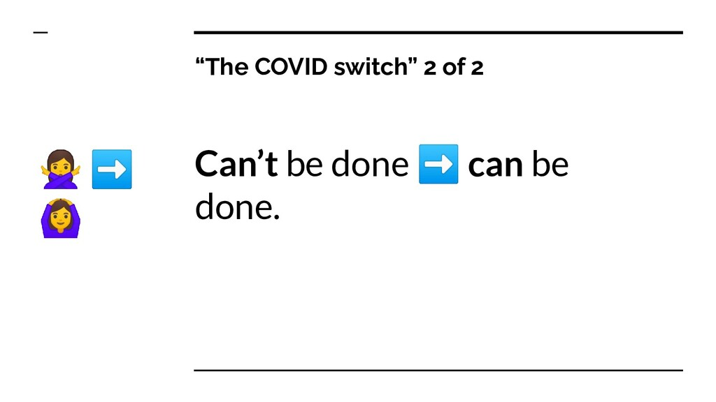 """The COVID switch"" 2 of 2 Can't be done ➡ can b..."
