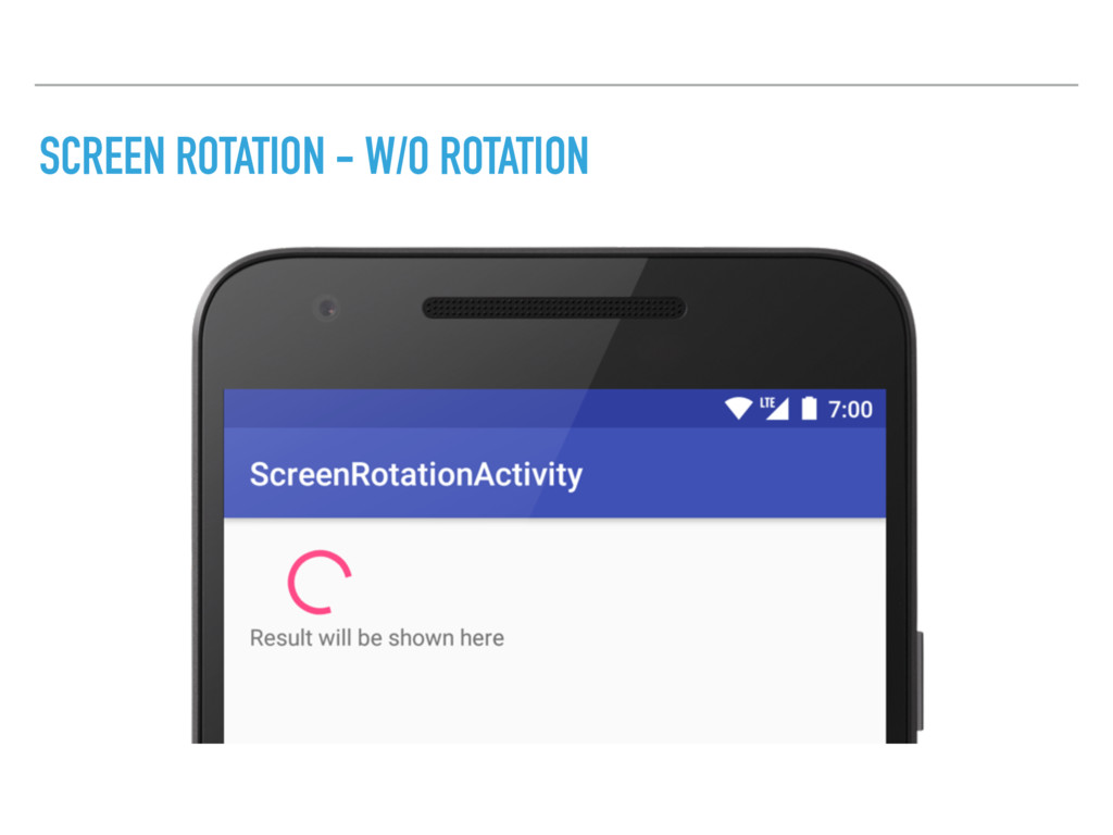 SCREEN ROTATION - W/O ROTATION