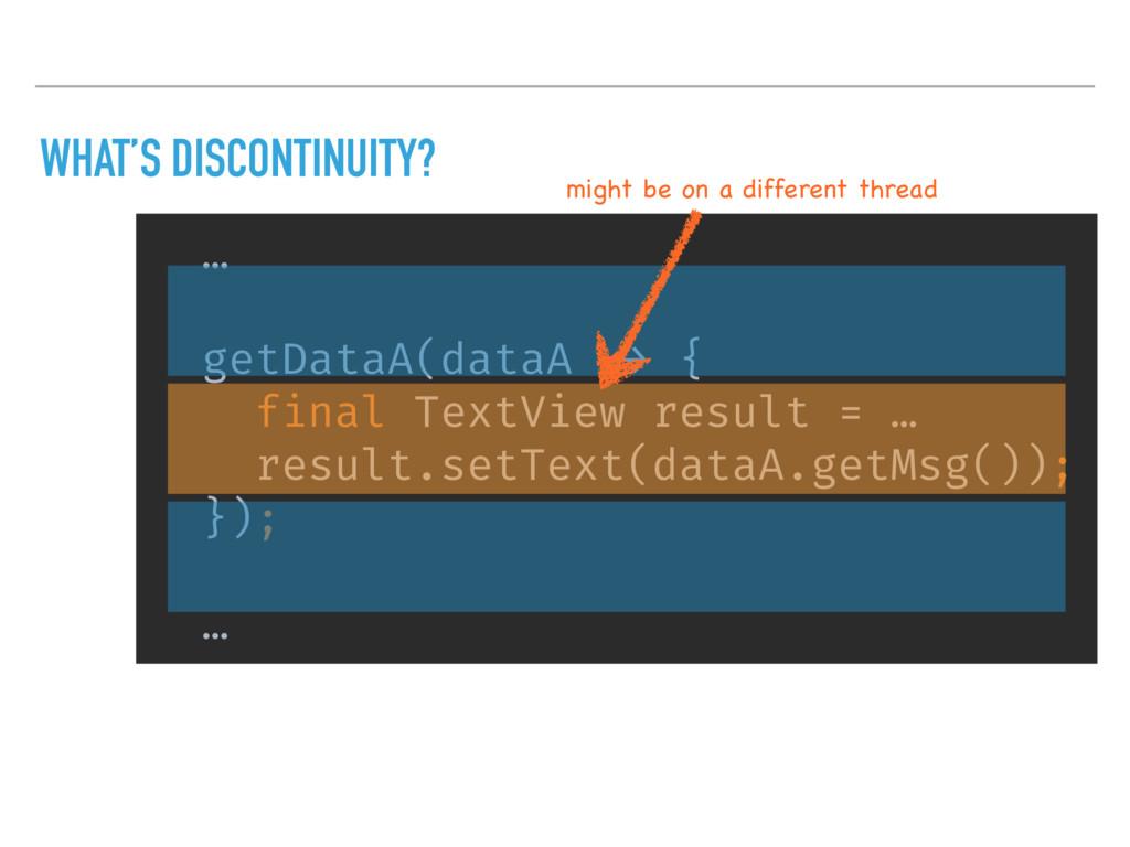 … getDataA(dataA -> { final TextView result = …...