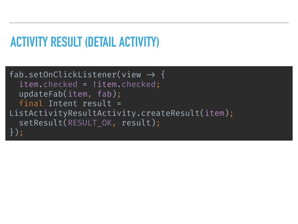 ACTIVITY RESULT (DETAIL ACTIVITY) fab.setOnClic...
