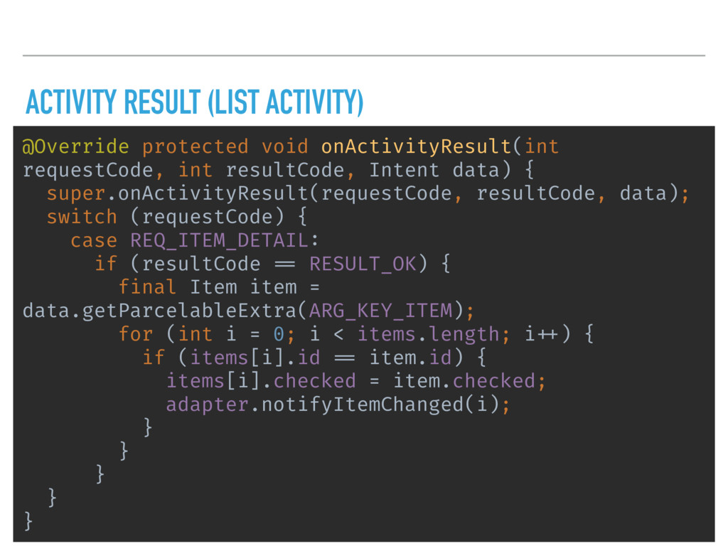 ACTIVITY RESULT (LIST ACTIVITY) @Override prote...