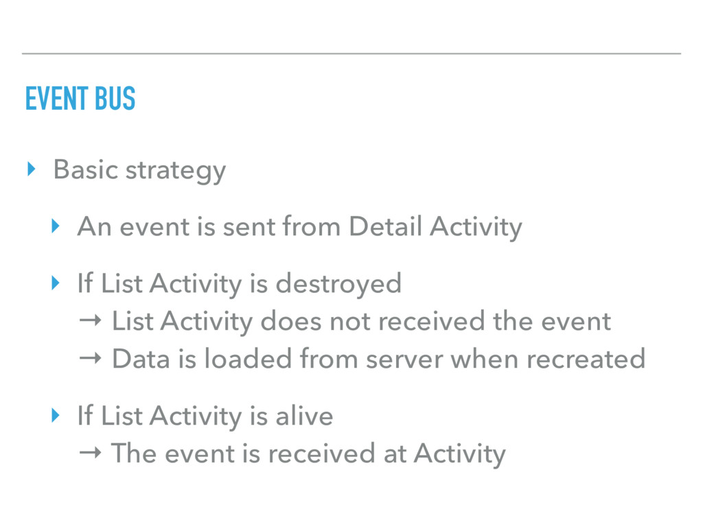 EVENT BUS ‣ Basic strategy ‣ An event is sent f...