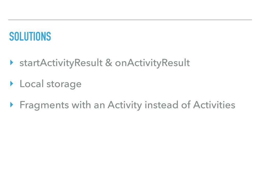 SOLUTIONS ‣ startActivityResult & onActivityRes...