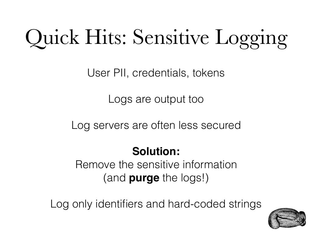 Quick Hits: Sensitive Logging User PII, credent...