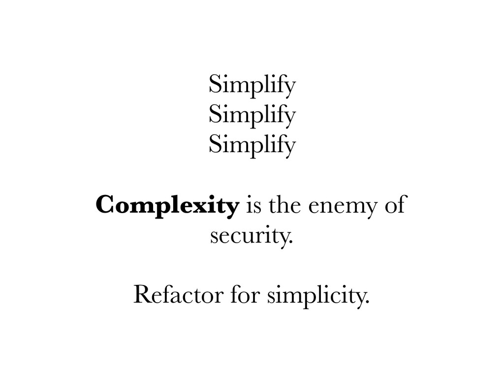 Simplify Simplify Simplify Complexity is the en...