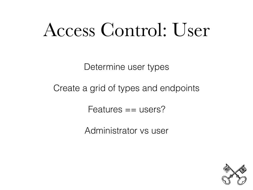 Access Control: User Determine user types Creat...