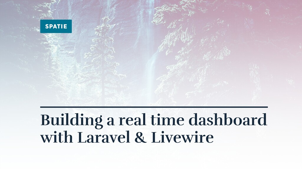 Building a real time dashboard with Laravel & L...