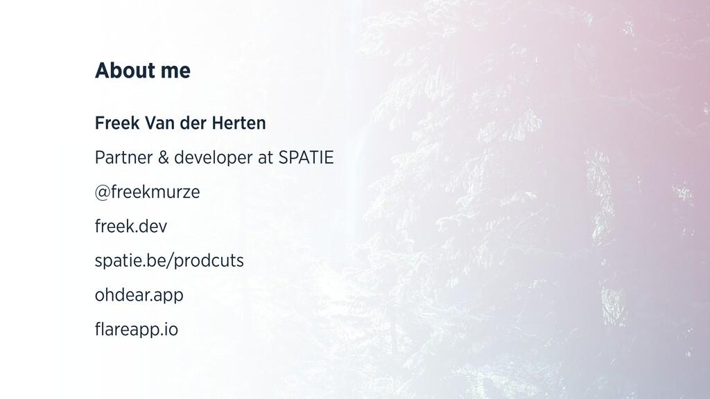 About me   Freek Van der Herten   Partner & dev...