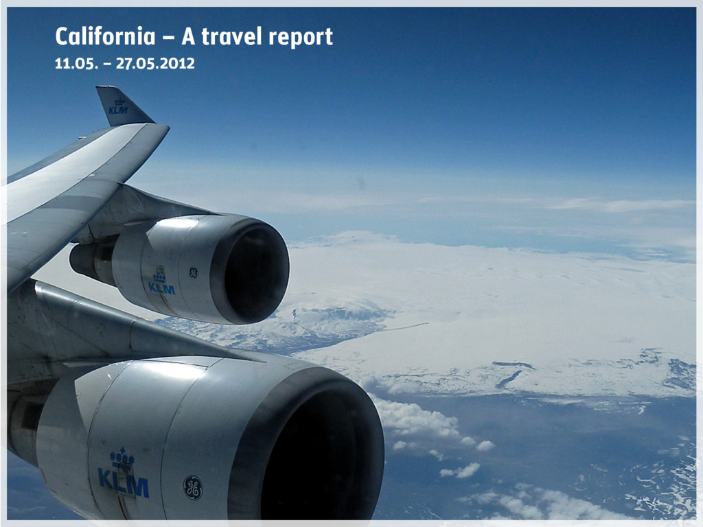 11.05. – 27.05.2012 California – A travel report
