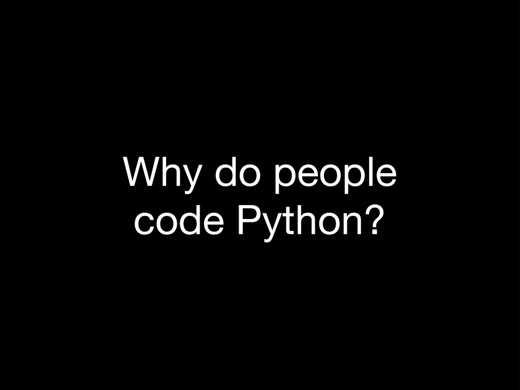 Why do people code Python?