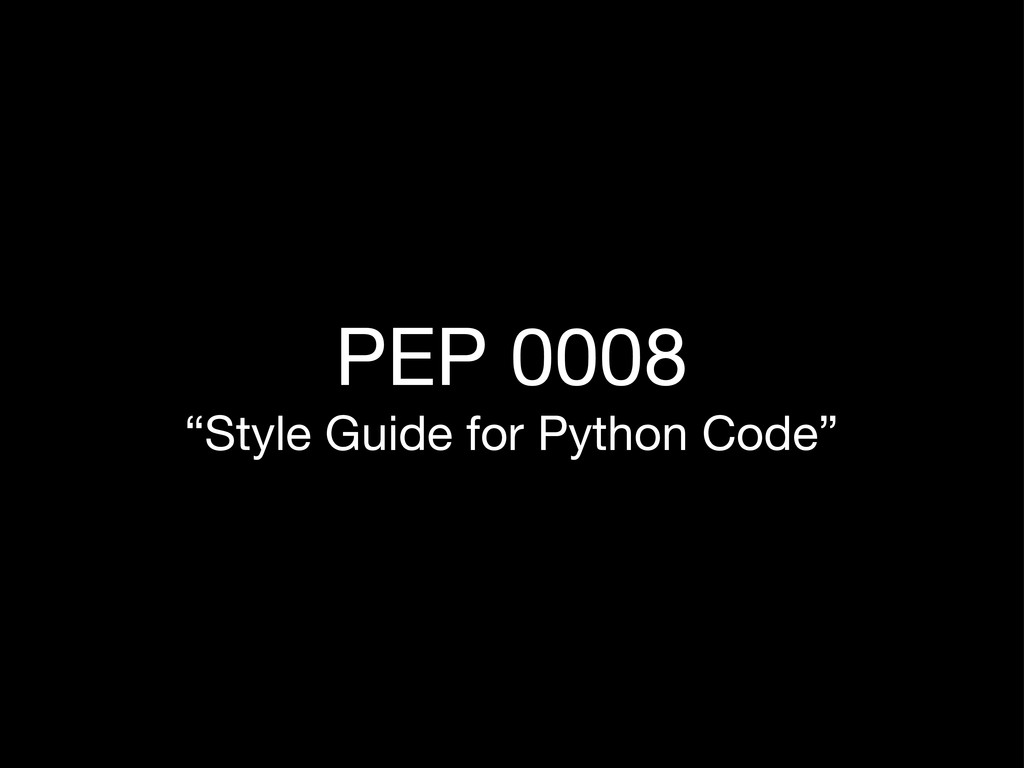 "PEP 0008 ""Style Guide for Python Code"""