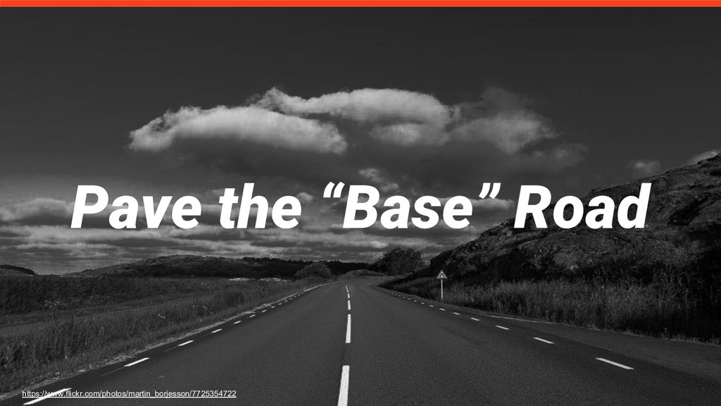 "Pave the ""Base"" Road https://www.flickr.com/pho..."