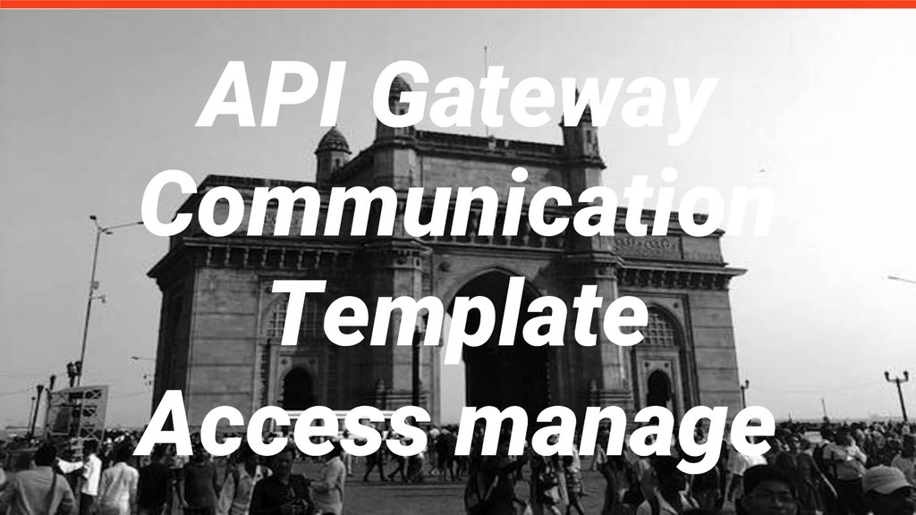 API Gateway Communication Template Access manage