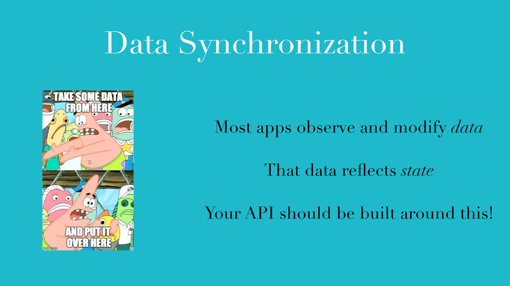 Data Synchronization Most apps observe and modi...