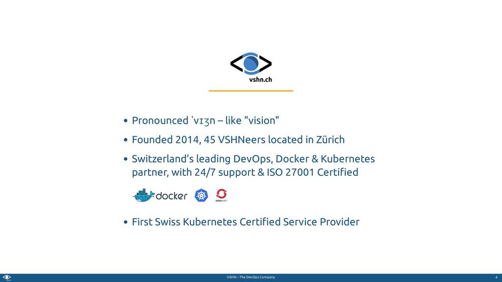 VSHN – The DevOps Company Pronounced ˈvɪʒn – li...