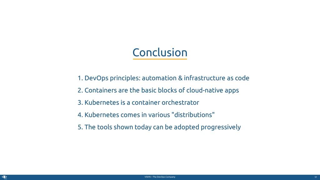 VSHN – The DevOps Company 1. DevOps principles:...