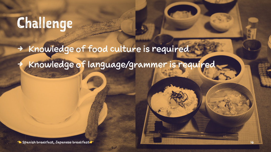 Challenge 4 Knowledge of food culture is requir...