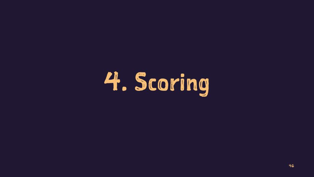 4. Scoring 46