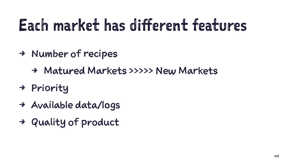 Each market has different features 4 Number of ...