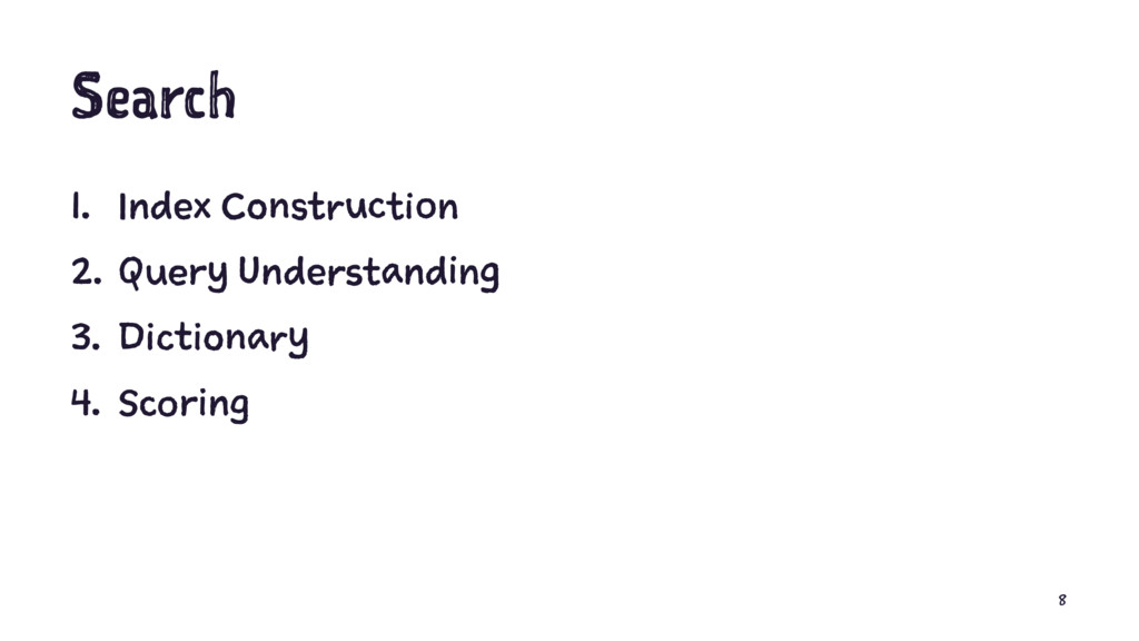 Search 1. Index Construction 2. Query Understan...