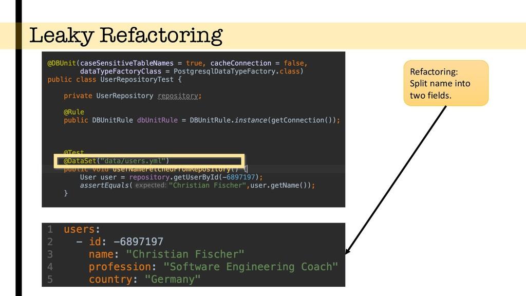 Leaky Refactoring Refactoring: Split name into ...