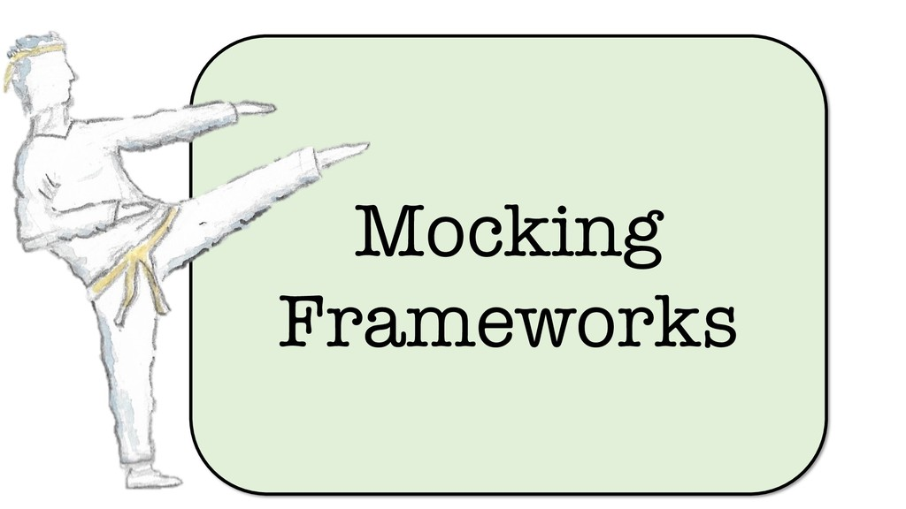 Mocking Frameworks