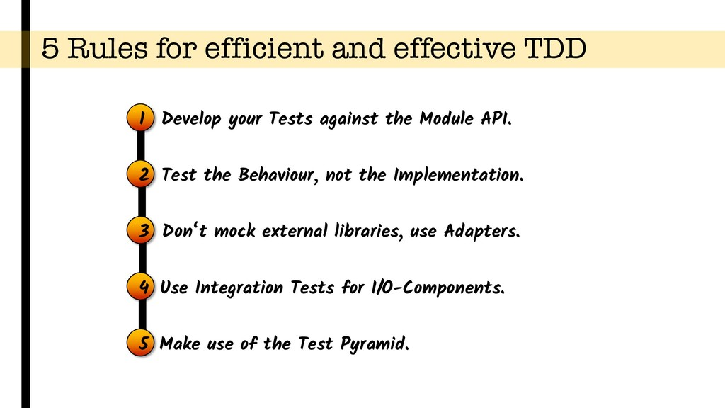 5 Rules for efficient and effective TDD 1 Devel...