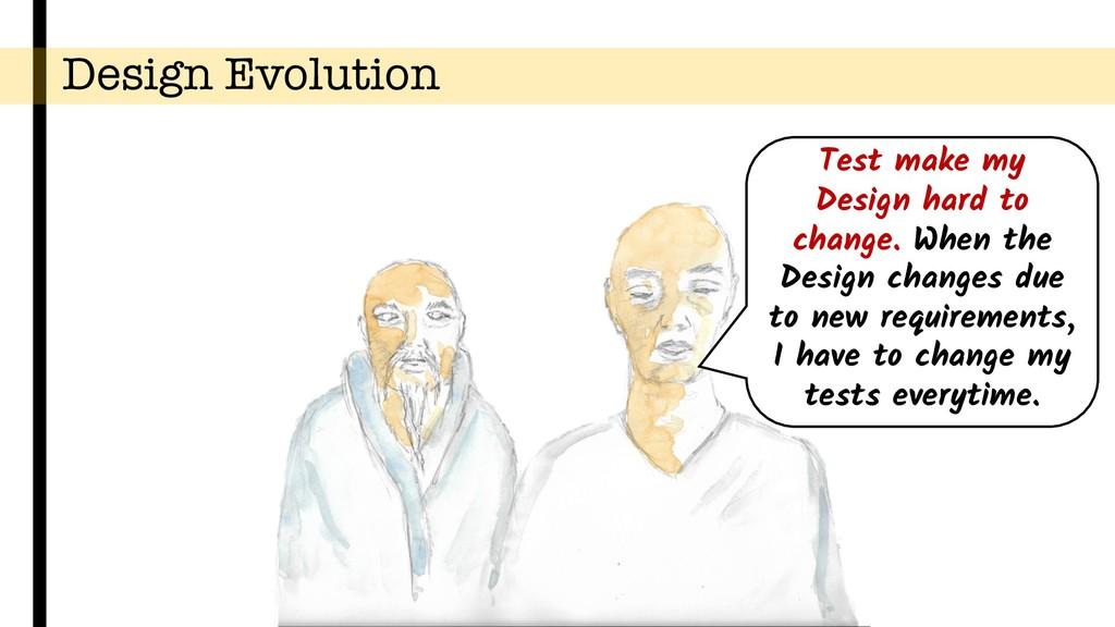 Design Evolution Test make my Design hard to ch...