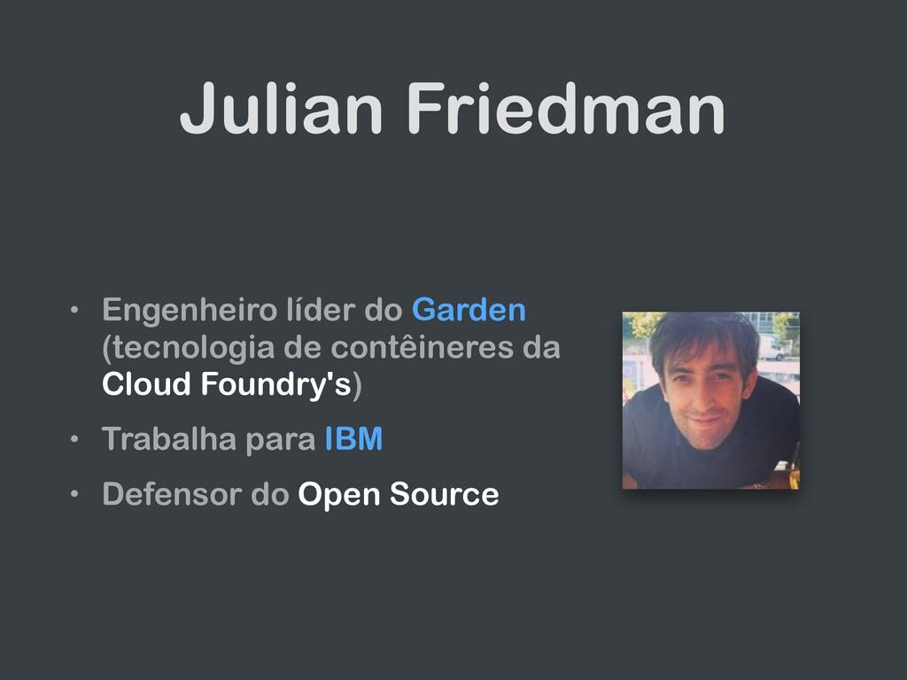 Julian Friedman • Engenheiro líder do Garden (t...