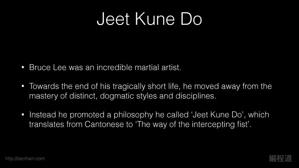 ฤఔಓ http://benfrain.com Jeet Kune Do • Bruce Le...