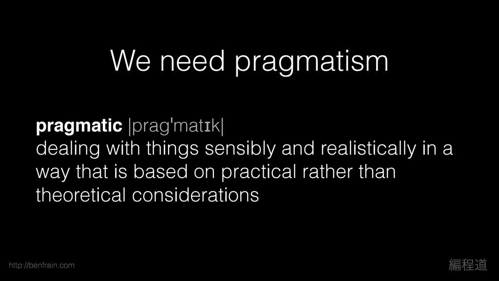 ฤఔಓ http://benfrain.com pragmatic |pragˈmatɪk| ...