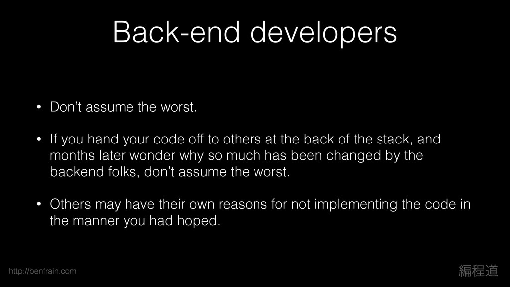 ฤఔಓ http://benfrain.com Back-end developers • D...