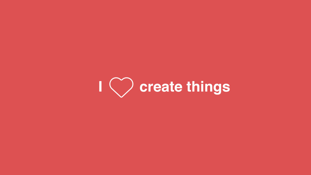 create things I