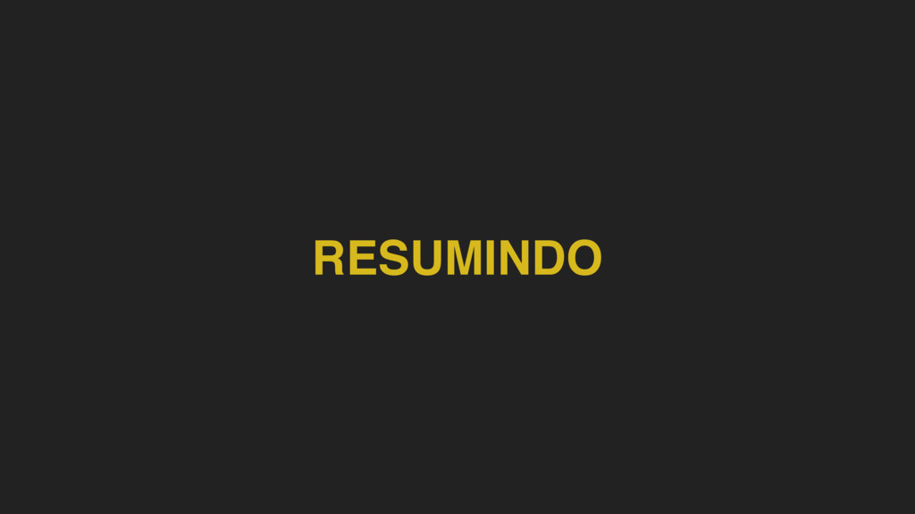 RESUMINDO