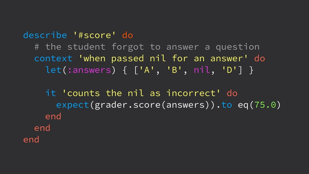 describe '#score' do # the student forgot to an...