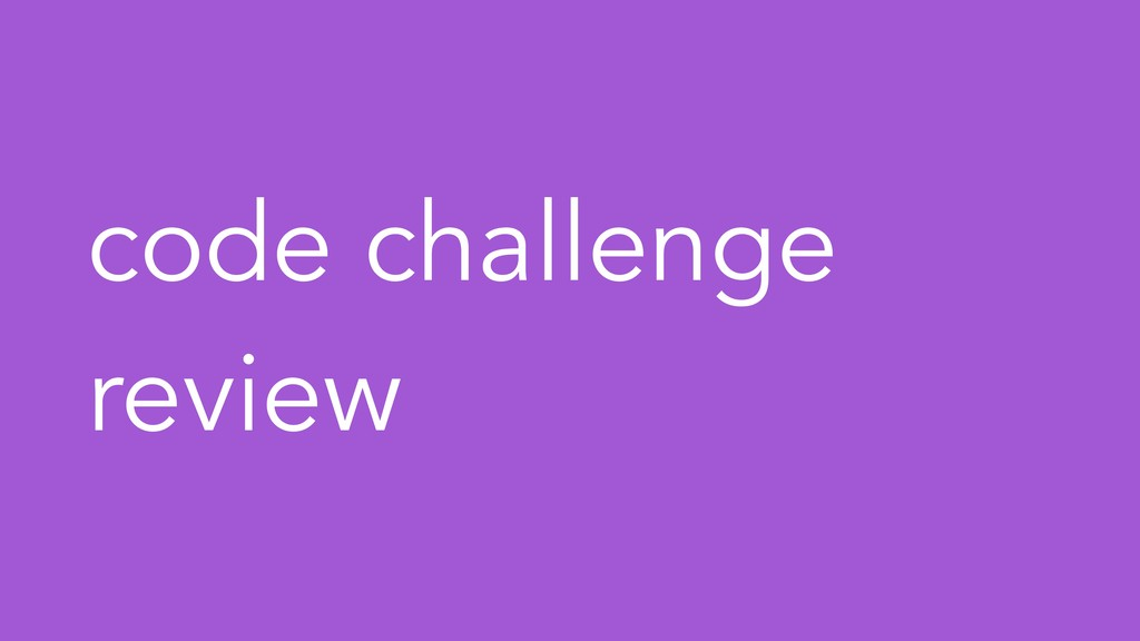 code challenge review