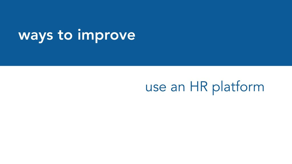ways to improve use an HR platform