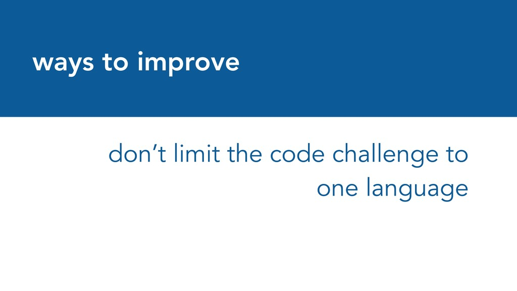 ways to improve don't limit the code challenge ...