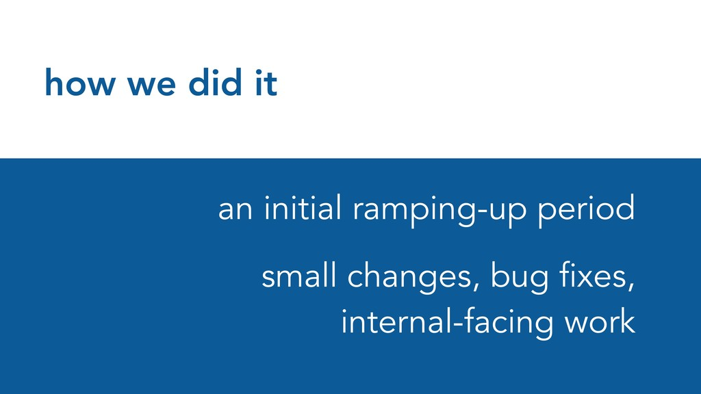 how we did it an initial ramping-up period smal...