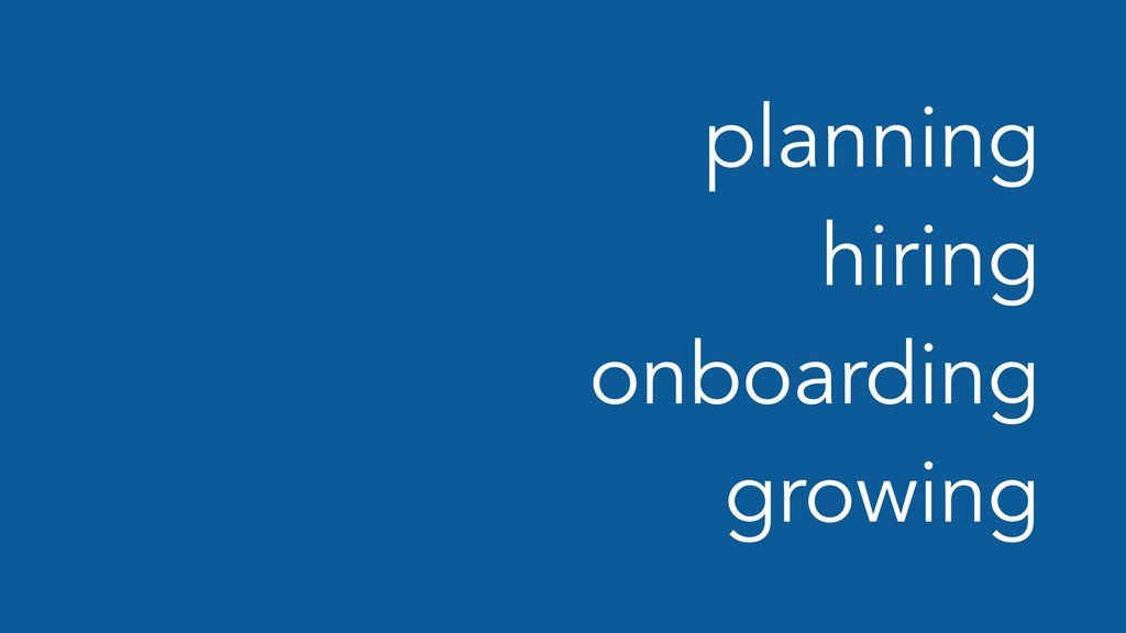 planning hiring onboarding growing