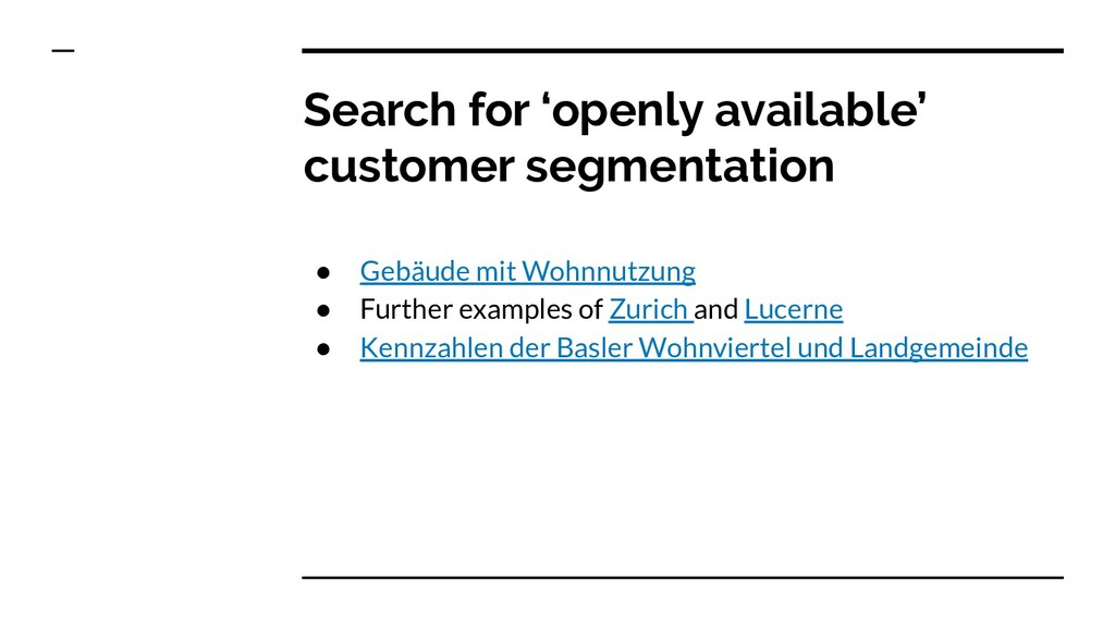 Search for 'openly available' customer segmenta...