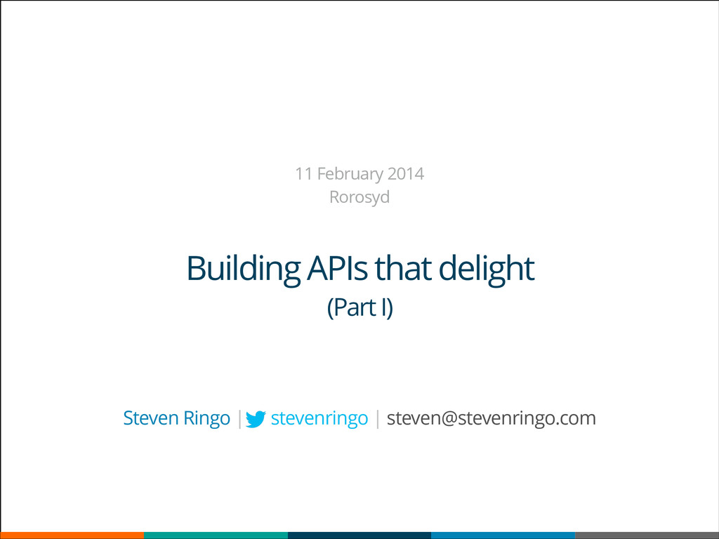 Building APIs that delight (Part I) 11 February...