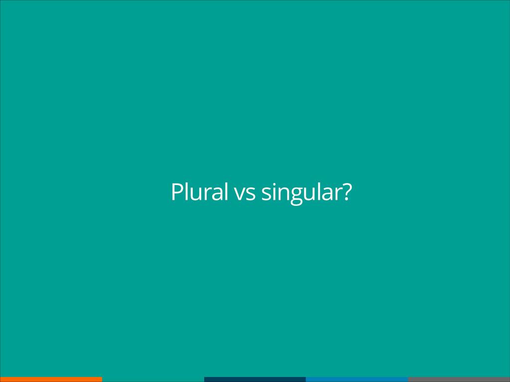 Plural vs singular?