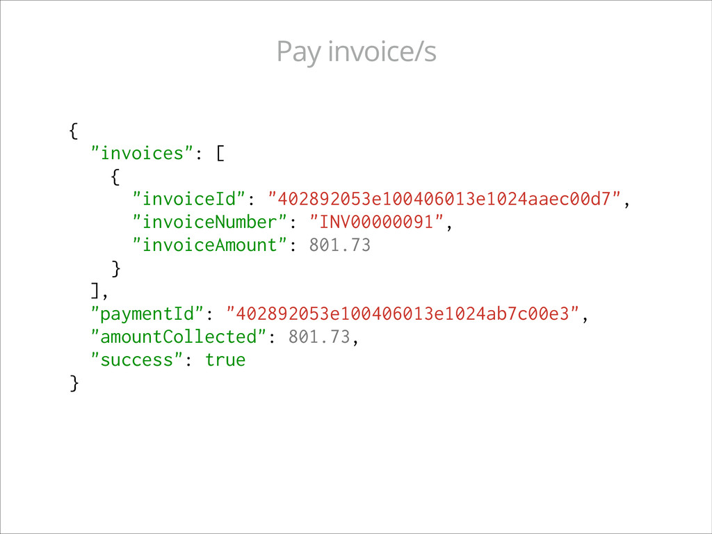 "{ ""invoices"": [ { ""invoiceId"": ""402892053e10040..."
