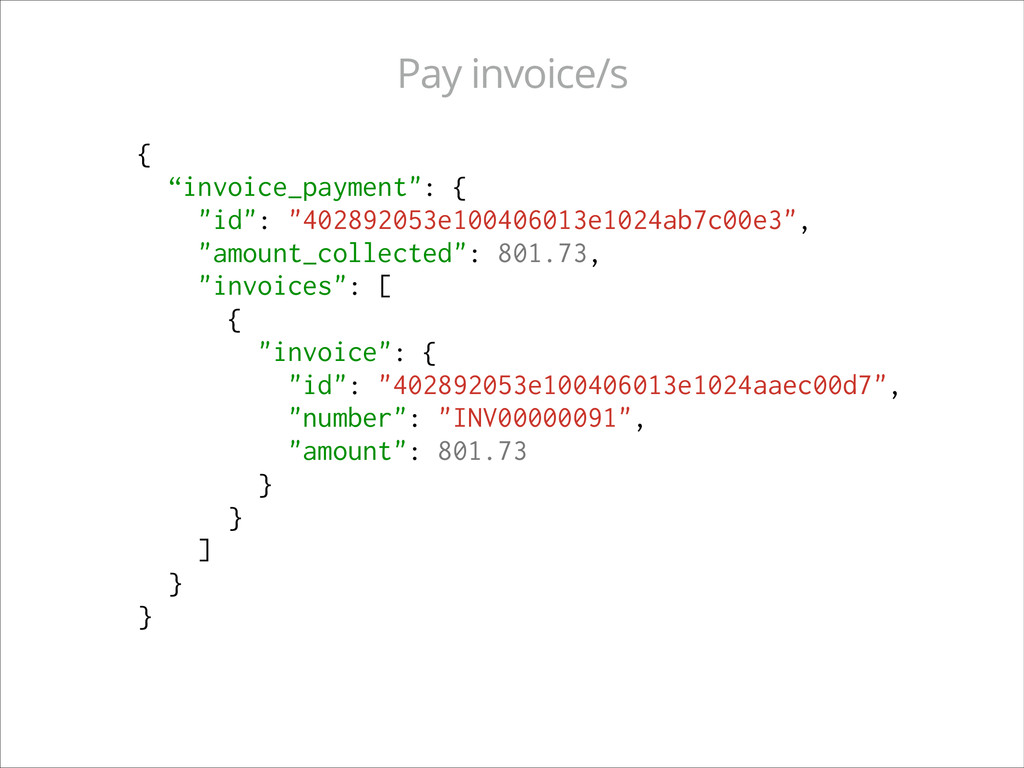 """{ """"invoice_payment"""": { """"id"""": """"402892053e1004060..."""