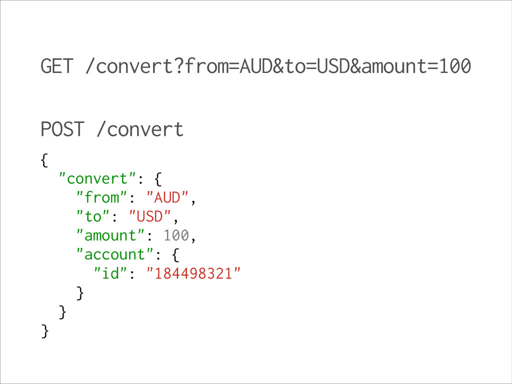 GET /convert?from=AUD&to=USD&amount=100 POST /c...